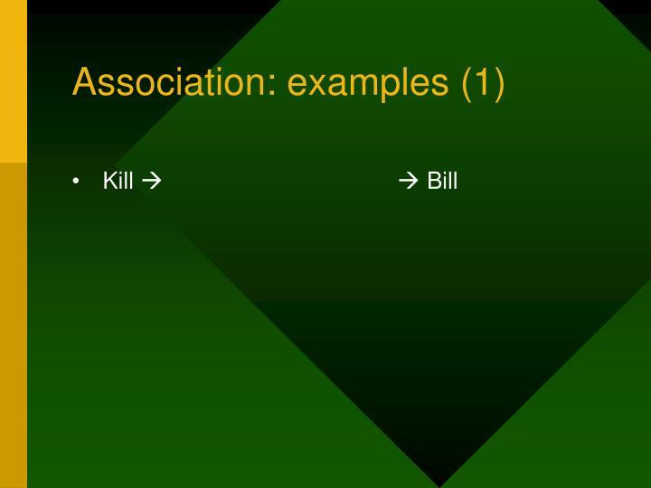Association: examples