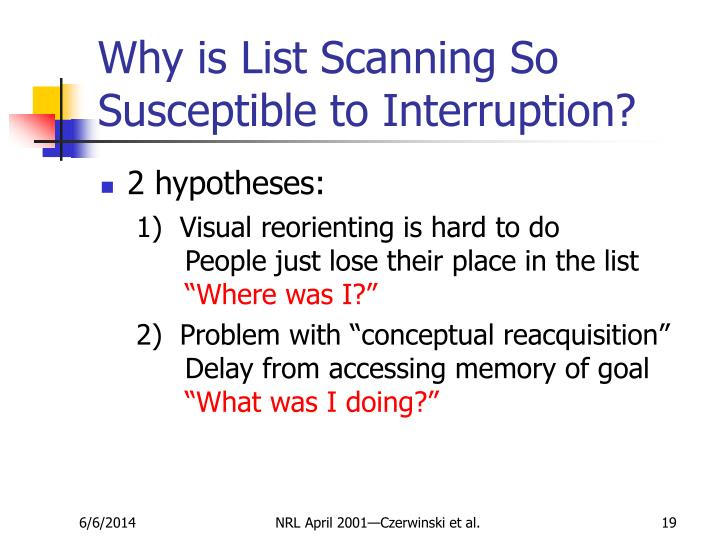 Why is List Scanning So Susceptible to Interruption?