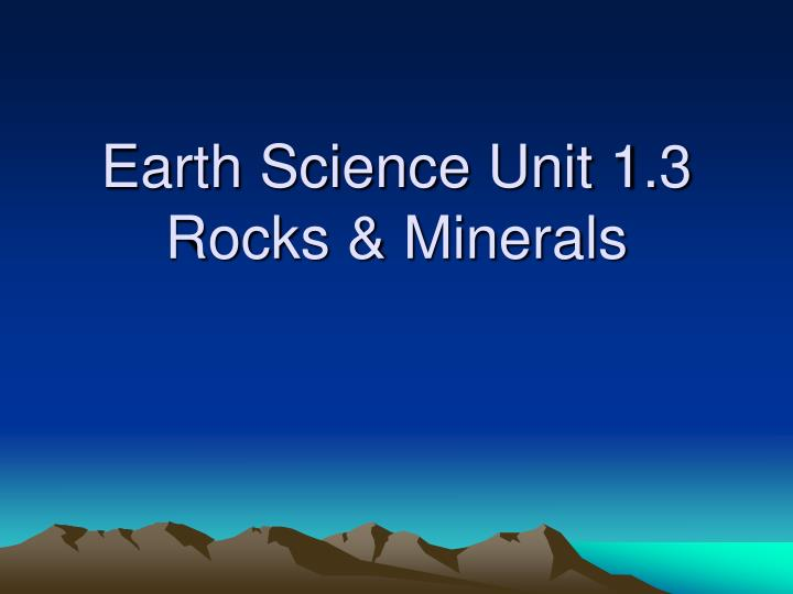 Earth Science Unit 1.3
