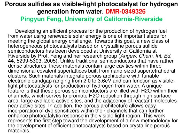 Porous sulfides as visible-light photocatalyst for hydrogen generation from water.