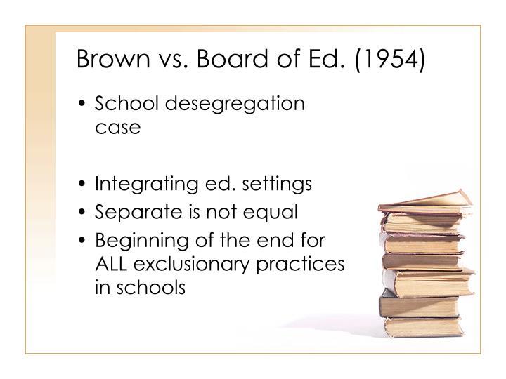 Brown vs. Board of Ed. (1954)