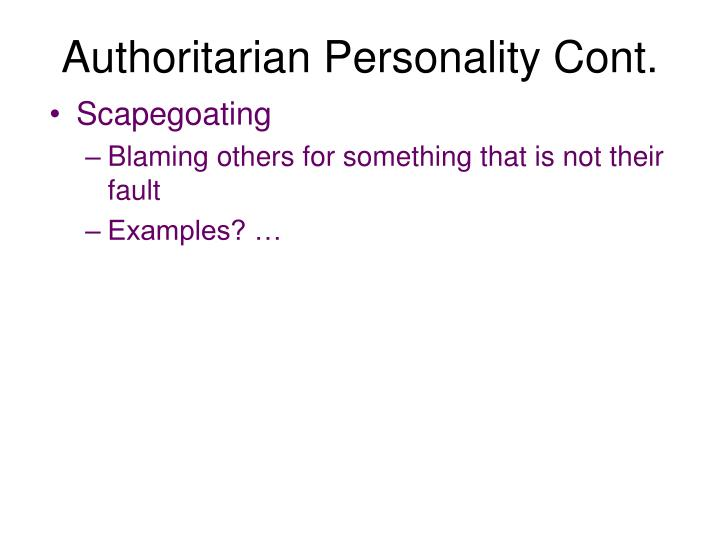 Authoritarian Personality Cont.