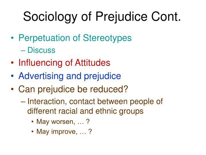 Sociology of Prejudice Cont.