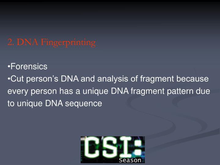 2. DNA Fingerprinting
