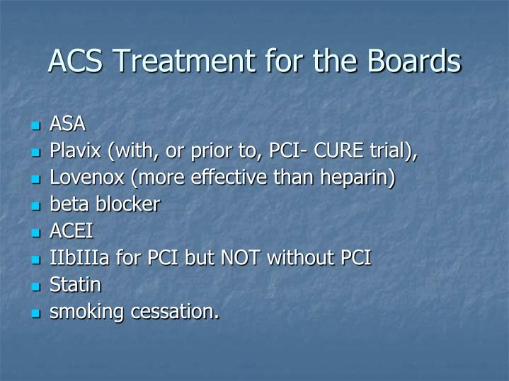 ACS Treatment for the Boards