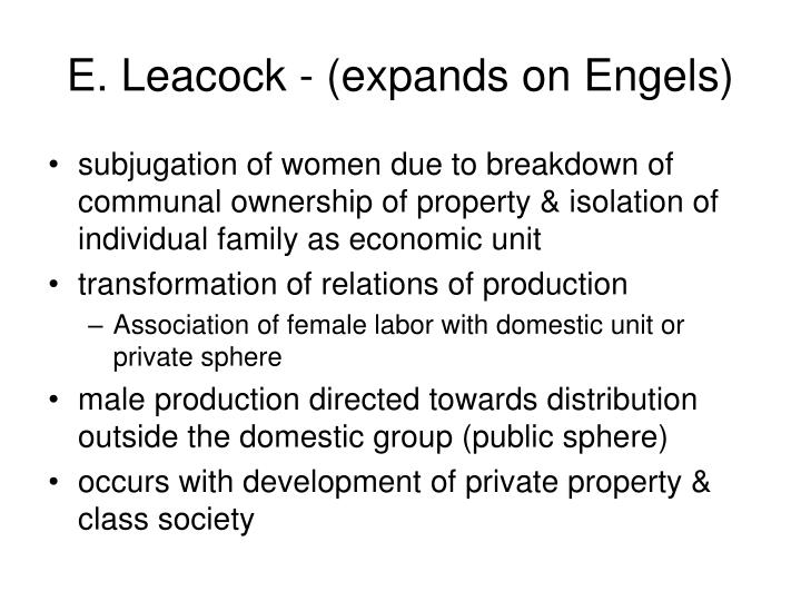 E. Leacock - (expands on Engels)