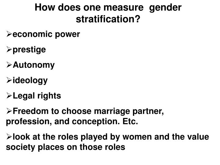 How does one measure  gender stratification?