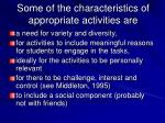 some of the characteristics of appropriate activities are