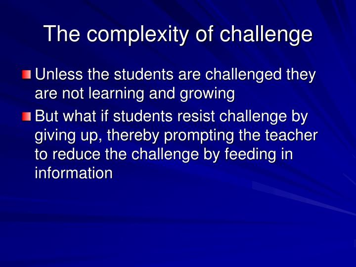 The complexity of challenge