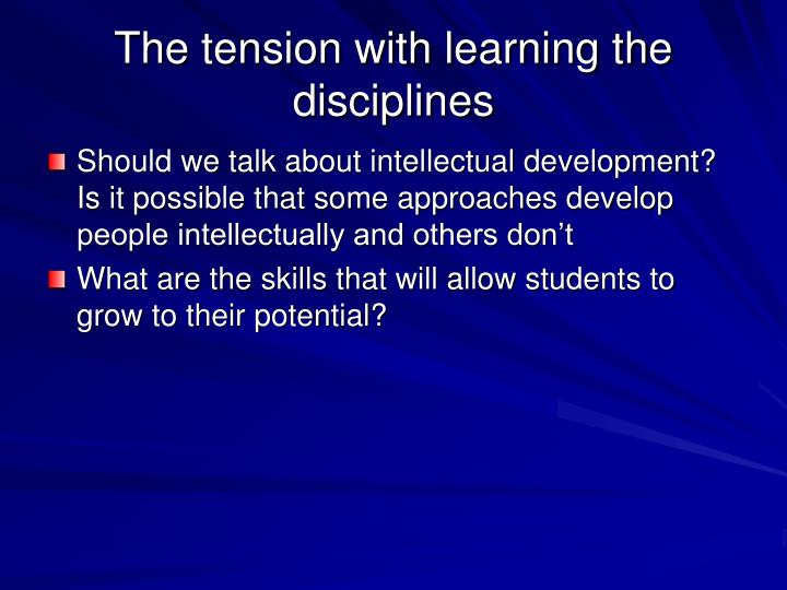 The tension with learning the disciplines