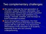 two complementary challenges