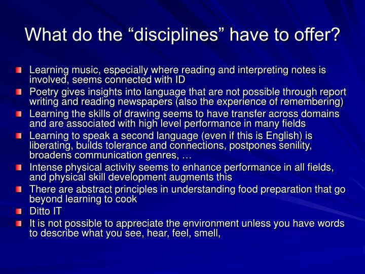 "What do the ""disciplines"" have to offer?"