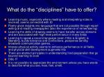 what do the disciplines have to offer