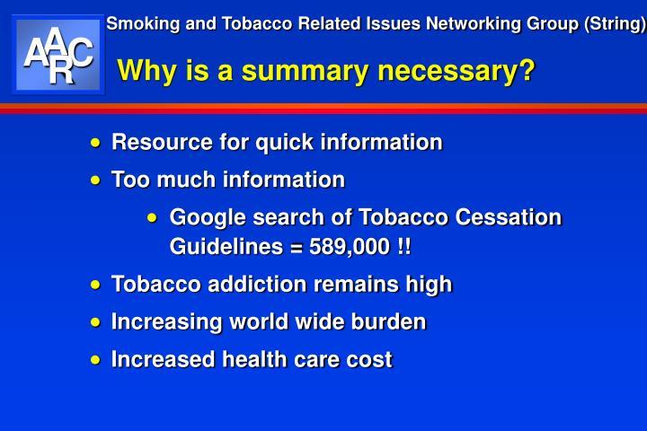 Why is a summary necessary?