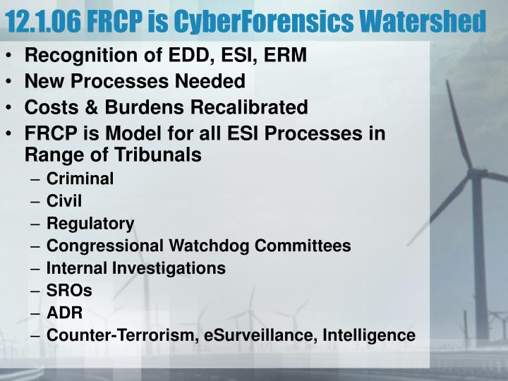 12.1.06 FRCP is CyberForensics Watershed