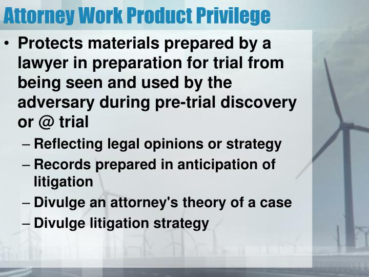 Attorney Work Product Privilege