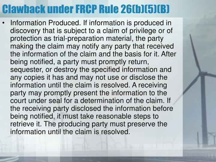 Clawback under FRCP Rule 26(b)(5)(B)