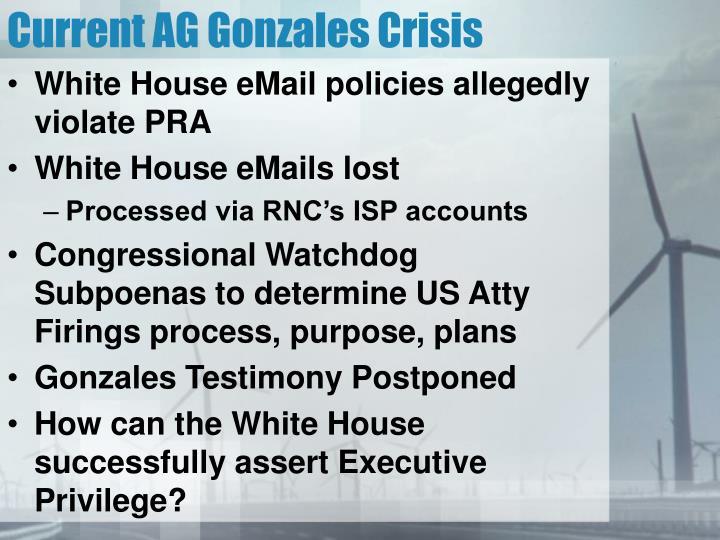 Current AG Gonzales Crisis