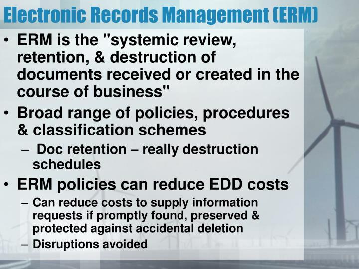 Electronic Records Management (ERM)
