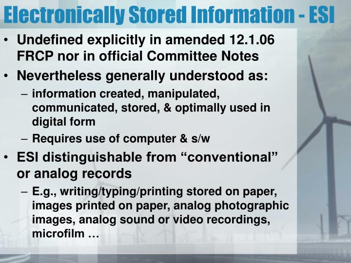 Electronically Stored Information - ESI