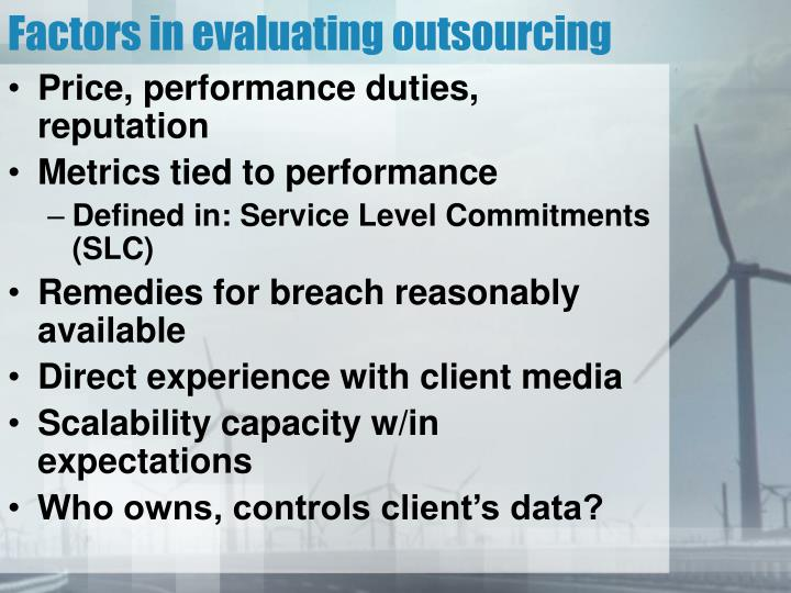Factors in evaluating outsourcing