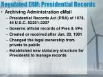 regulated erm presidential records