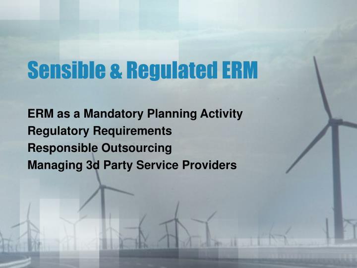 Sensible & Regulated ERM