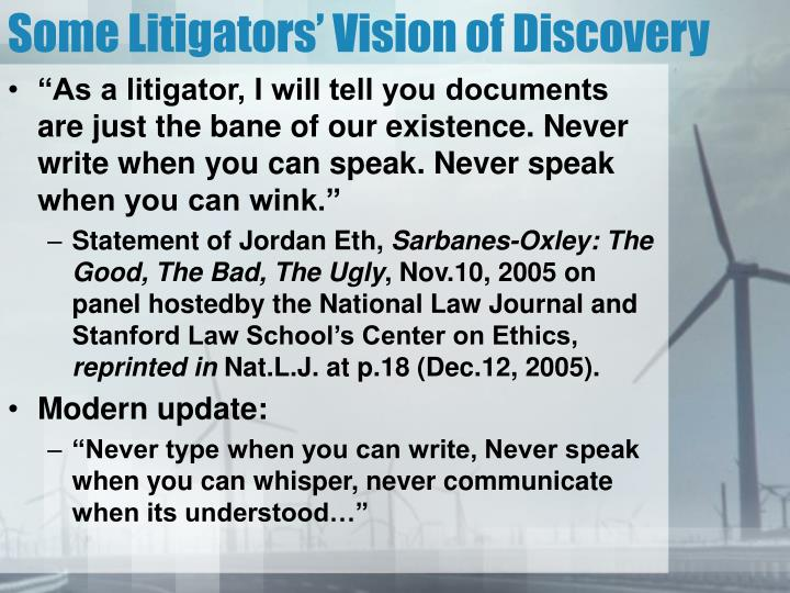 Some Litigators' Vision of Discovery