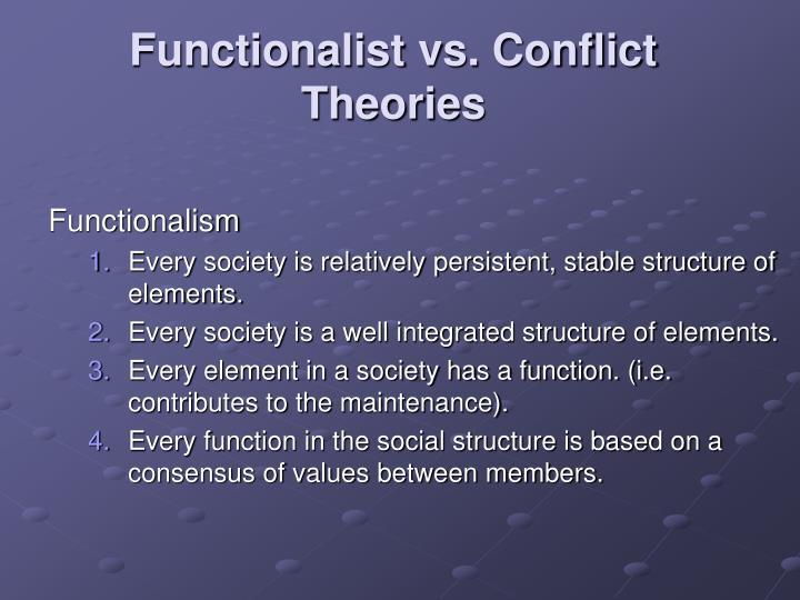 Functionalist vs. Conflict Theories