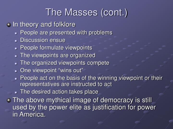 The Masses (cont.)