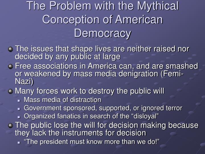 The Problem with the Mythical Conception of American Democracy