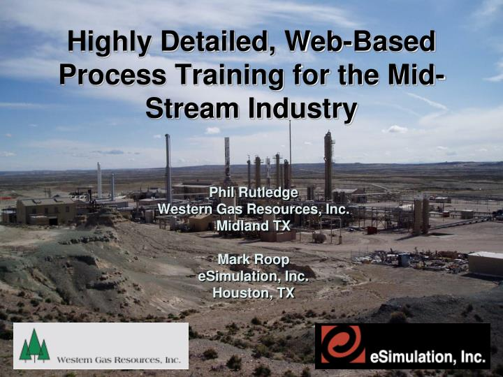 Highly detailed web based process training for the mid stream industry