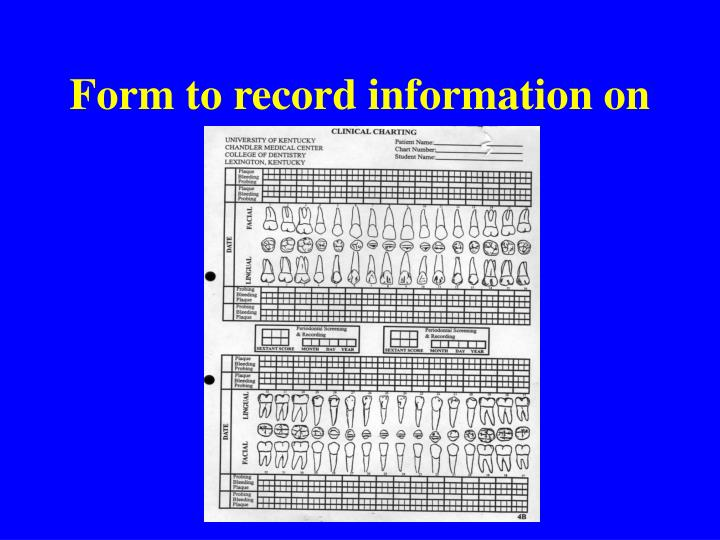 Form to record information on