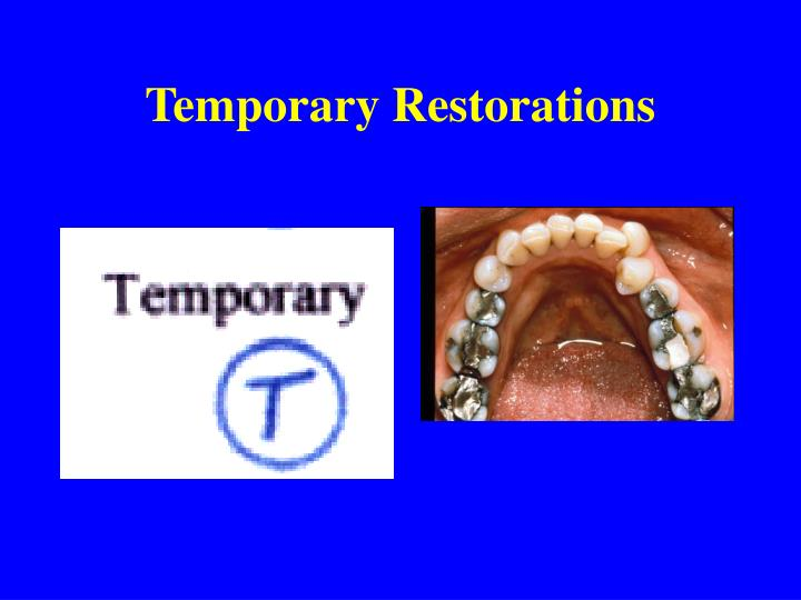 Temporary Restorations