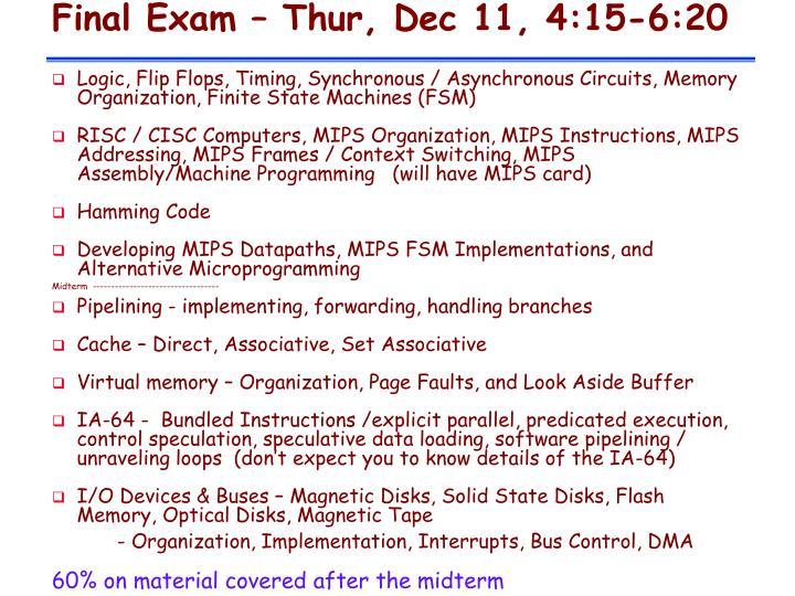 Final Exam – Thur, Dec 11, 4:15-6:20