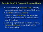 particular beliefs practices in protestant church
