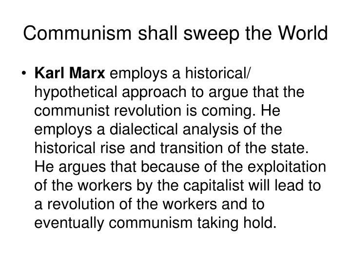 Communism shall sweep the World