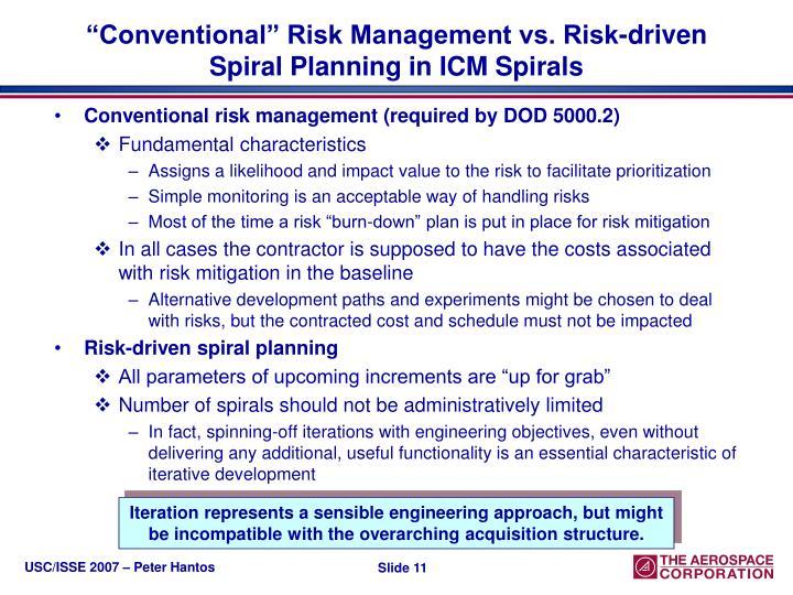 """Conventional"" Risk Management vs. Risk-driven Spiral Planning in ICM Spirals"