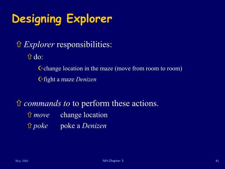 Designing Explorer