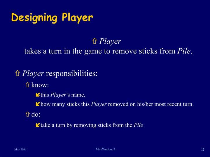 Designing Player