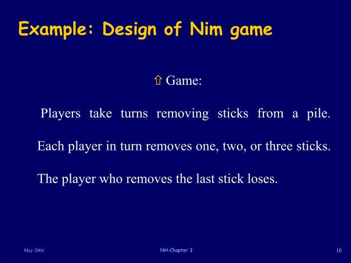 Example: Design of Nim game