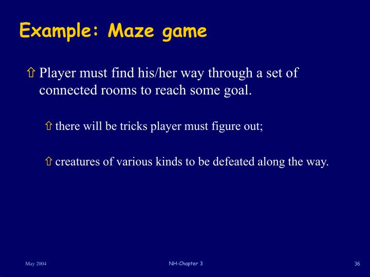 Example: Maze game