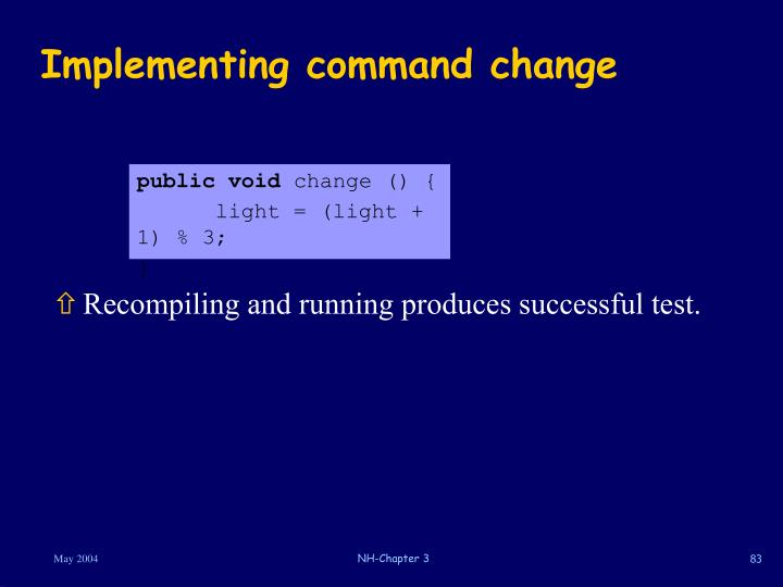 Implementing command change