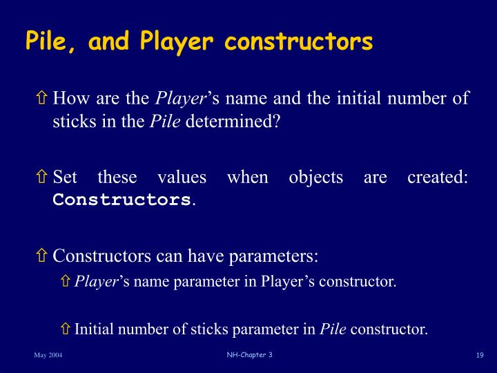 Pile, and Player constructors