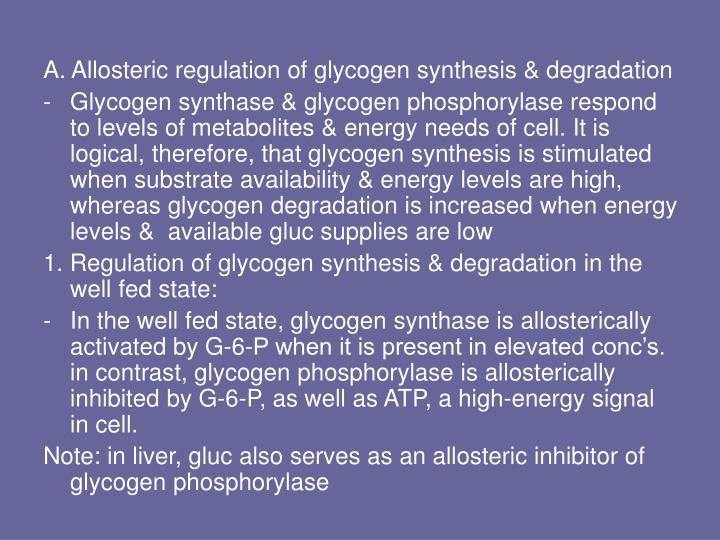 A. Allosteric regulation of glycogen synthesis & degradation