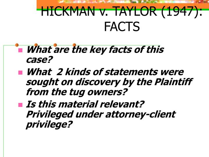 HICKMAN v. TAYLOR (1947): FACTS
