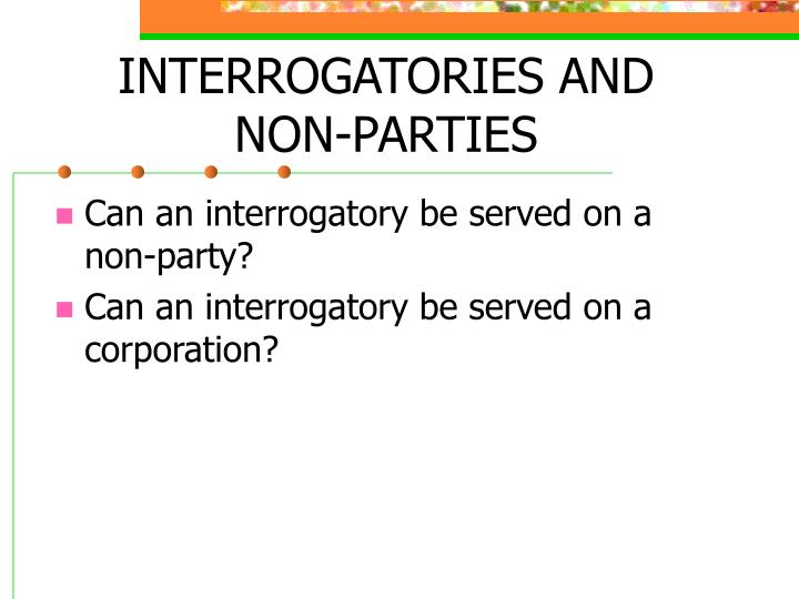 INTERROGATORIES AND NON-PARTIES