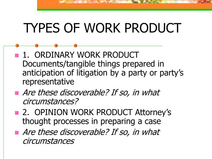 TYPES OF WORK PRODUCT