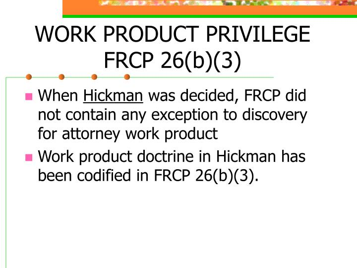 WORK PRODUCT PRIVILEGE