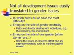 not all development issues easily translated to gender issues